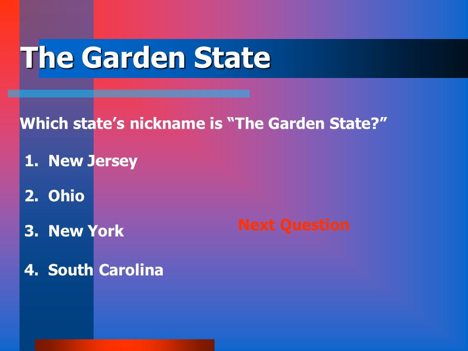 The Garden State Which state's nickname is The Garden State