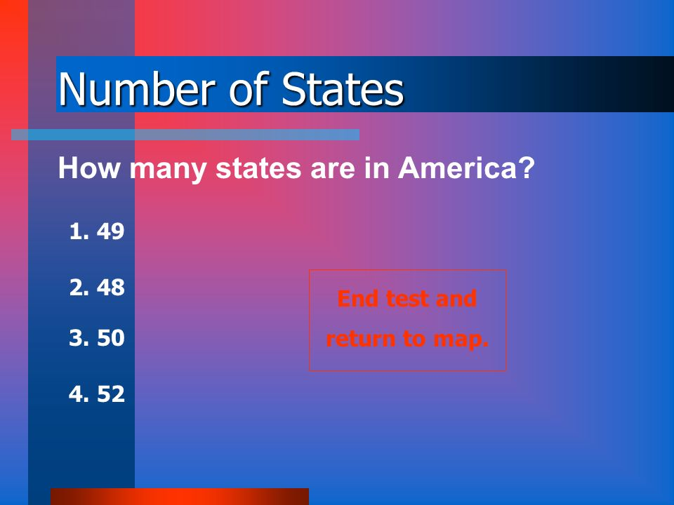 Number of States How many states are in America 1. 49 2. 48