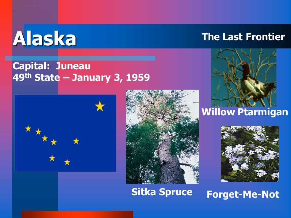 Alaska The Last Frontier Capital: Juneau 49th State – January 3, 1959