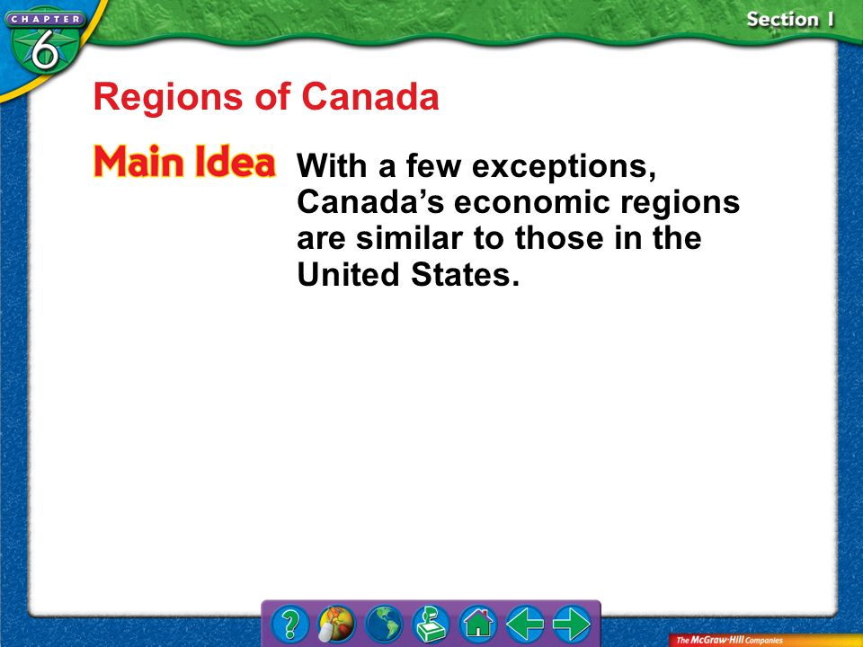 Regions of Canada With a few exceptions, Canada's economic regions are similar to those in the United States.