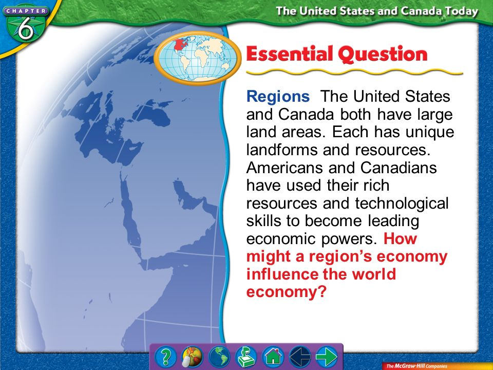 Regions The United States and Canada both have large land areas