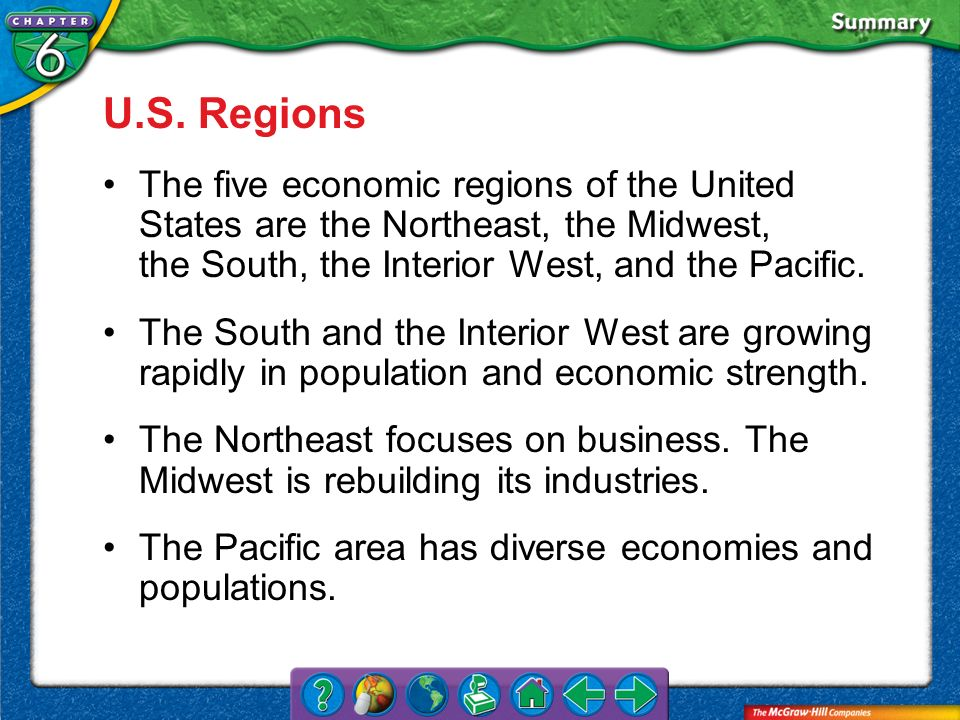 U.S. Regions The five economic regions of the United States are the Northeast, the Midwest, the South, the Interior West, and the Pacific.