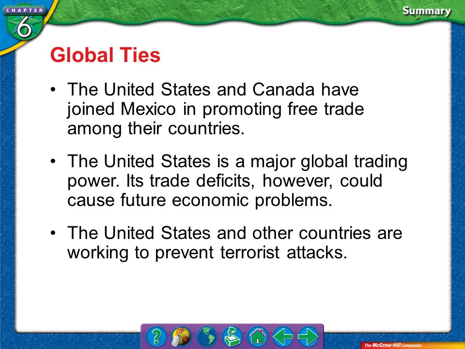 Global Ties The United States and Canada have joined Mexico in promoting free trade among their countries.