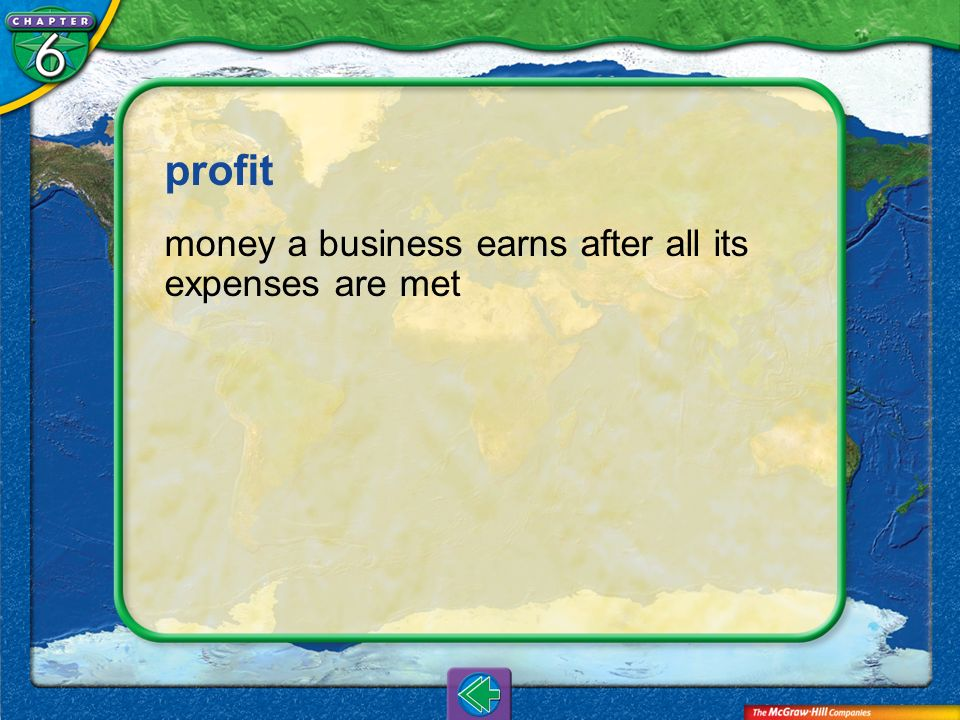 profit money a business earns after all its expenses are met Vocab2