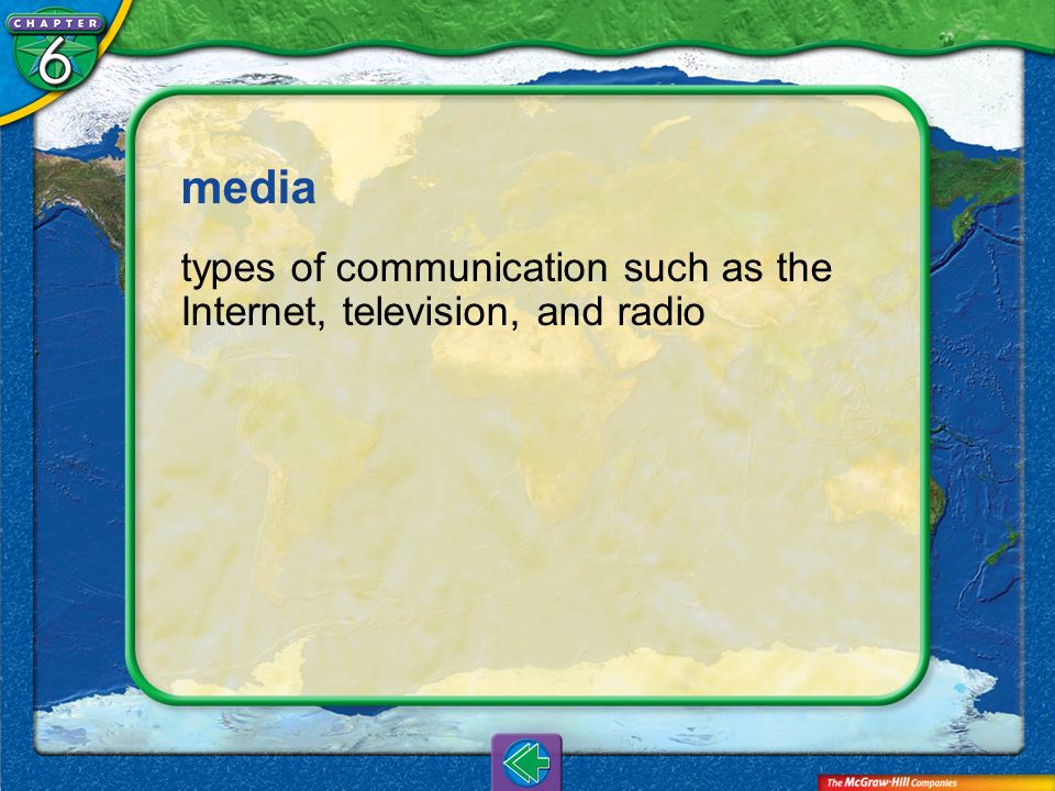 media types of communication such as the Internet, television, and radio Vocab7