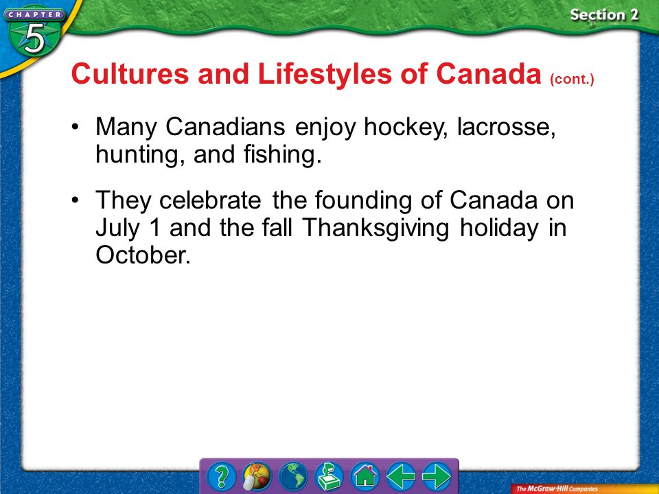 Cultures and Lifestyles of Canada (cont.)