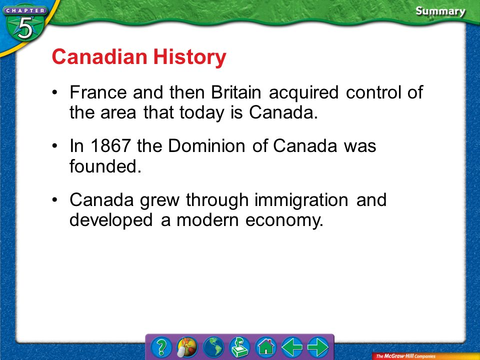 Canadian History France and then Britain acquired control of the area that today is Canada. In 1867 the Dominion of Canada was founded.