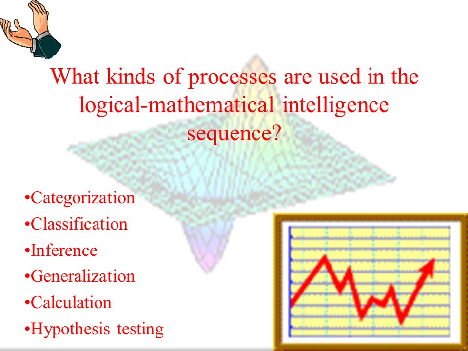 What kinds of processes are used in the logical-mathematical intelligence sequence