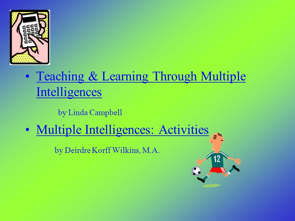 Teaching & Learning Through Multiple Intelligences