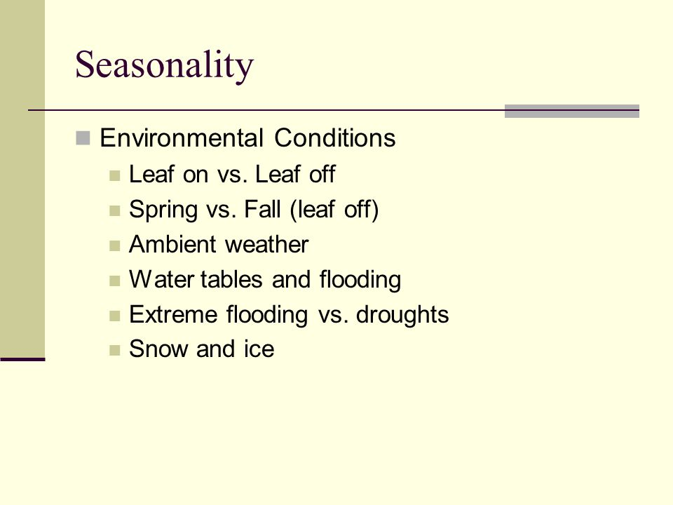 Seasonality Environmental Conditions Leaf on vs. Leaf off