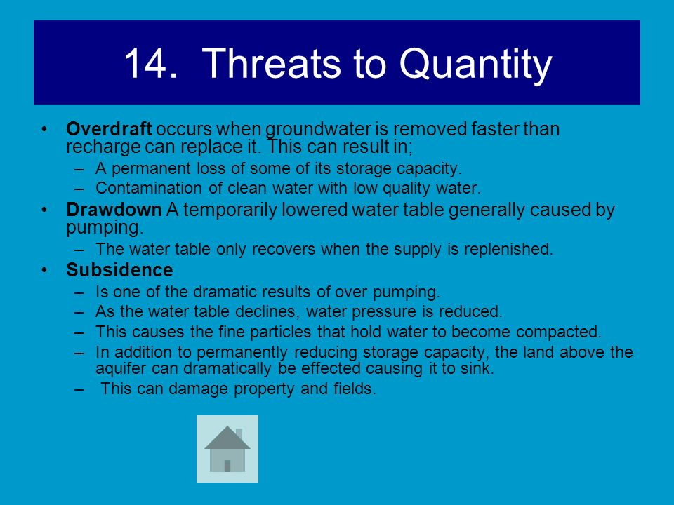 14. Threats to Quantity Overdraft occurs when groundwater is removed faster than recharge can replace it. This can result in;