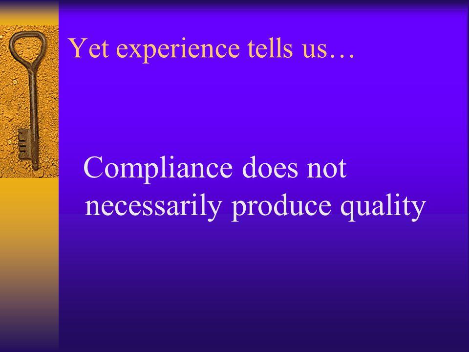 Yet experience tells us…