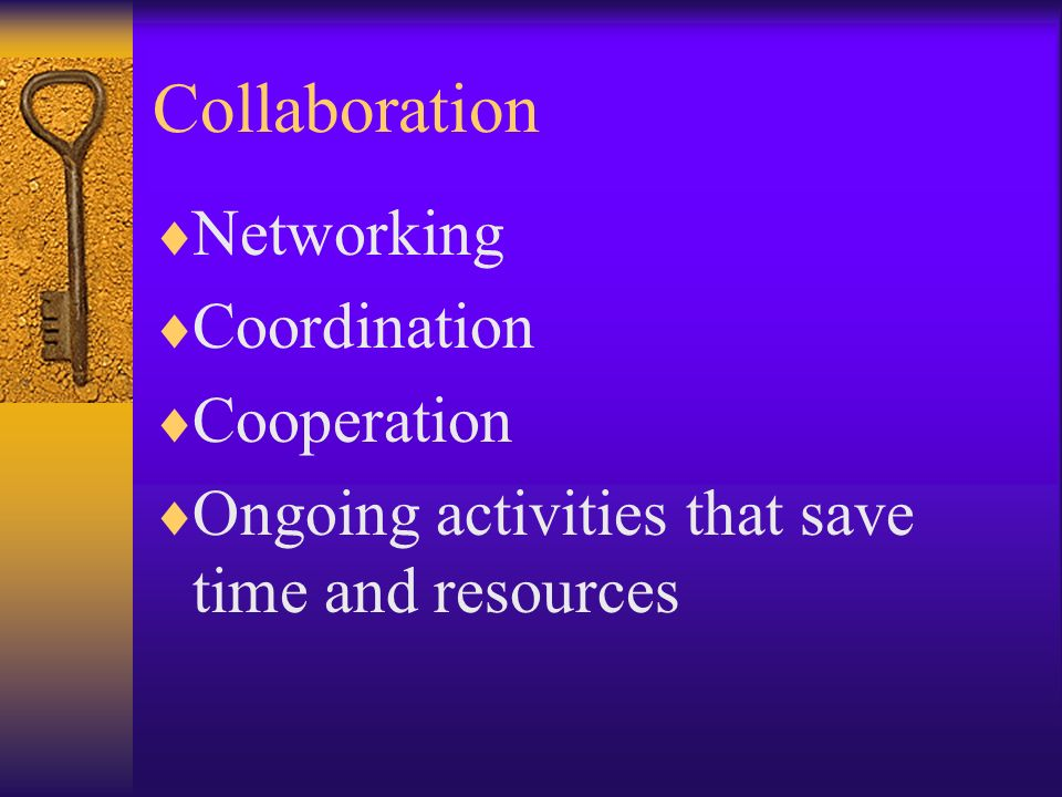 Collaboration Networking Coordination Cooperation