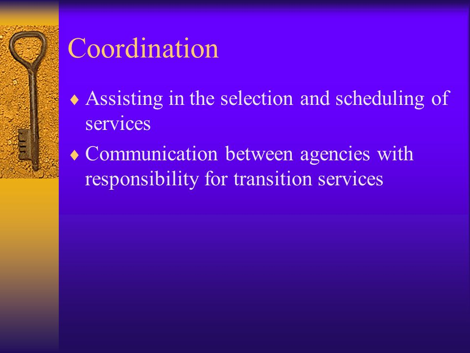 Coordination Assisting in the selection and scheduling of services