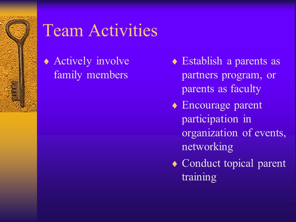 Team Activities Actively involve family members