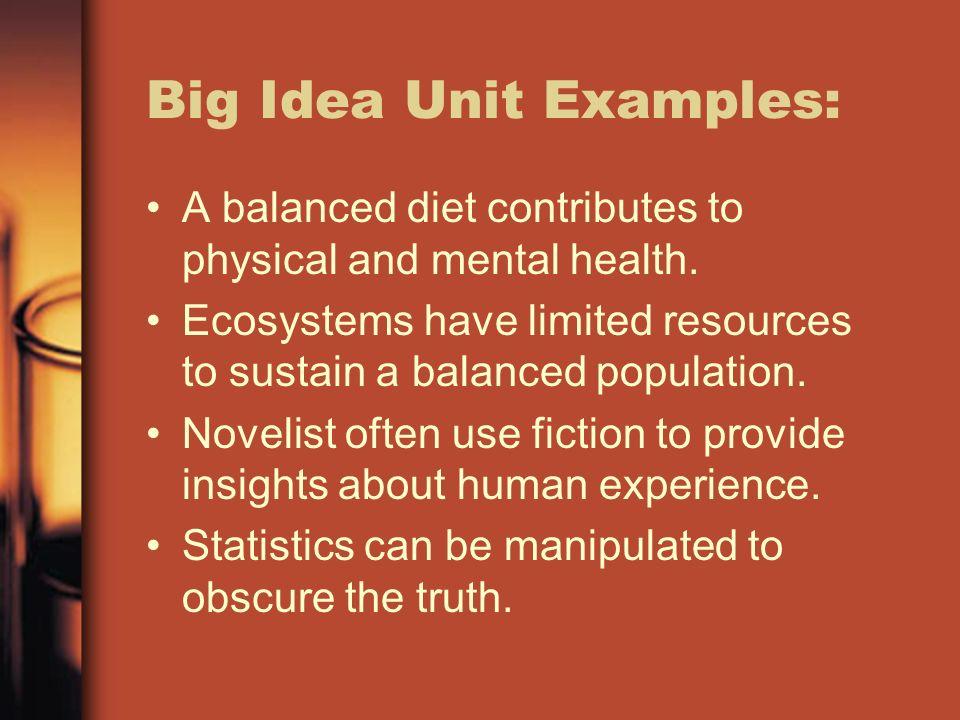Big Idea Unit Examples: