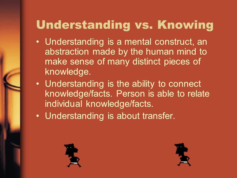 Understanding vs. Knowing