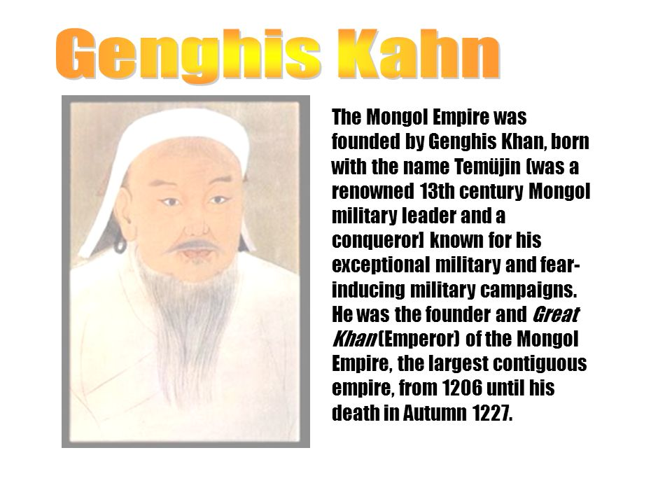 an overview of the military leader genghis kahns biography Mark m rich - new world war 2nd edition uploaded by big vee  overview  kahns, rockefellers, and morgans.