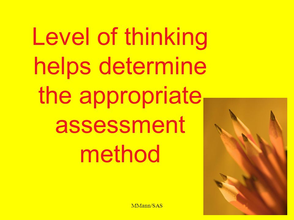 Level of thinking helps determine the appropriate assessment method