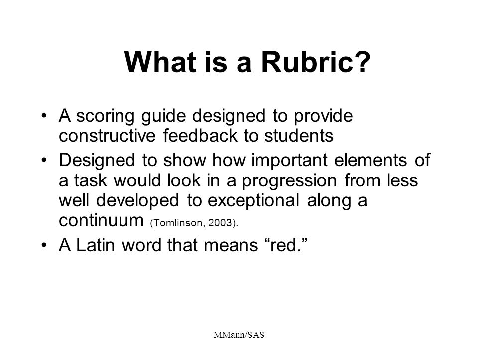 What is a Rubric A scoring guide designed to provide constructive feedback to students.