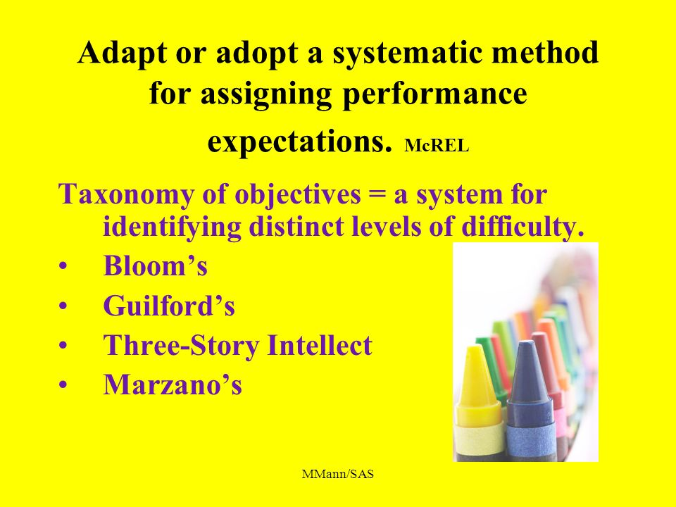 Adapt or adopt a systematic method for assigning performance expectations. McREL
