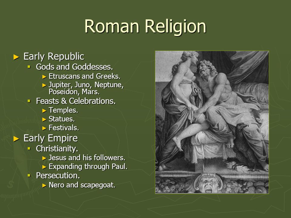 Roman Religion Early Republic Early Empire Gods and Goddesses.