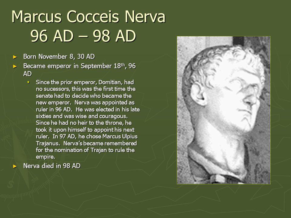 Marcus Cocceis Nerva 96 AD – 98 AD