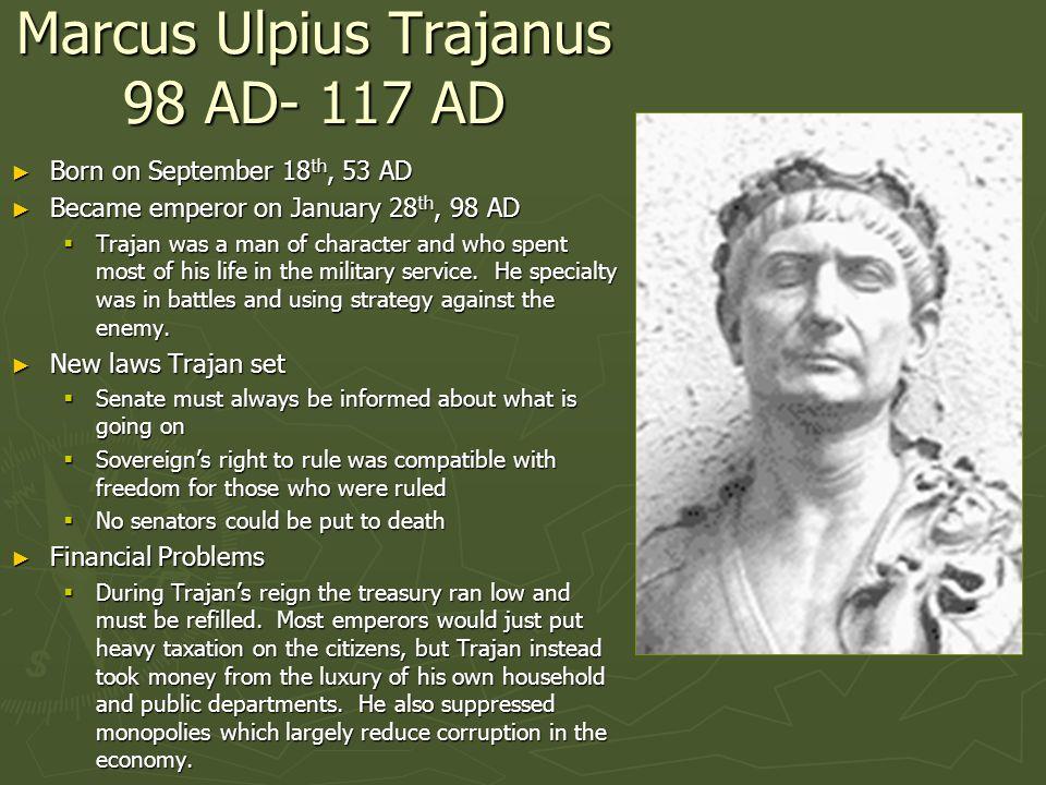 Marcus Ulpius Trajanus 98 AD- 117 AD
