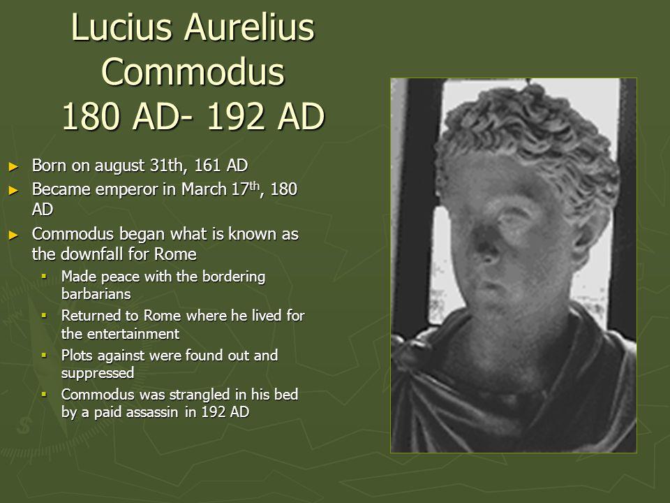 Lucius Aurelius Commodus 180 AD- 192 AD