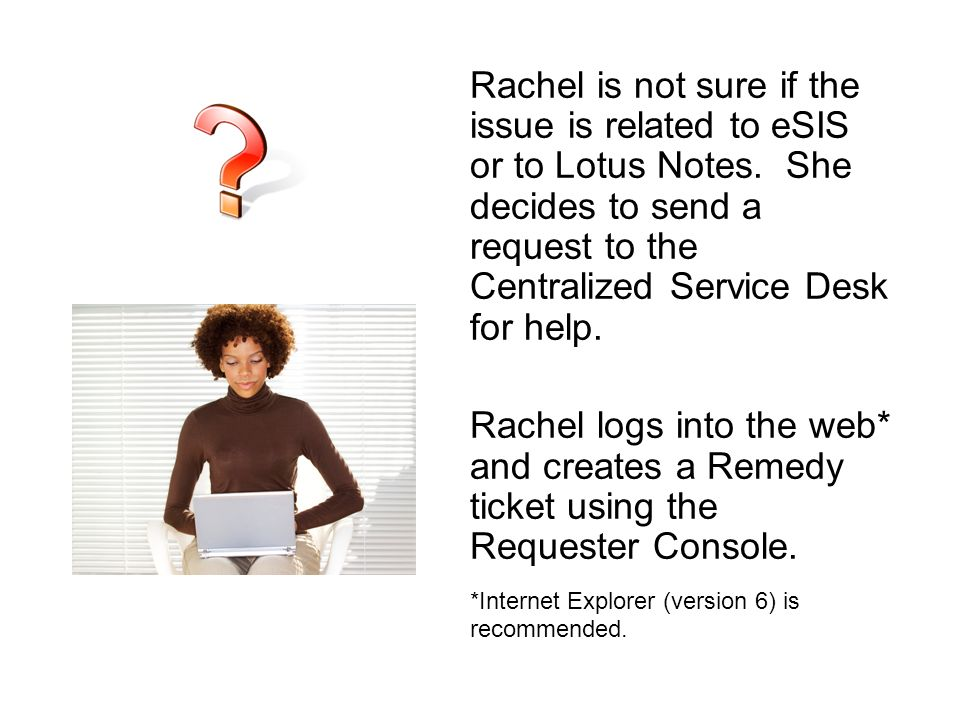 Rachel is not sure if the issue is related to eSIS or to Lotus Notes