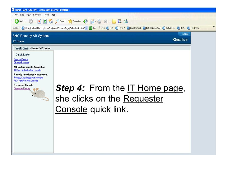 Step 4: From the IT Home page, she clicks on the Requester Console quick link.