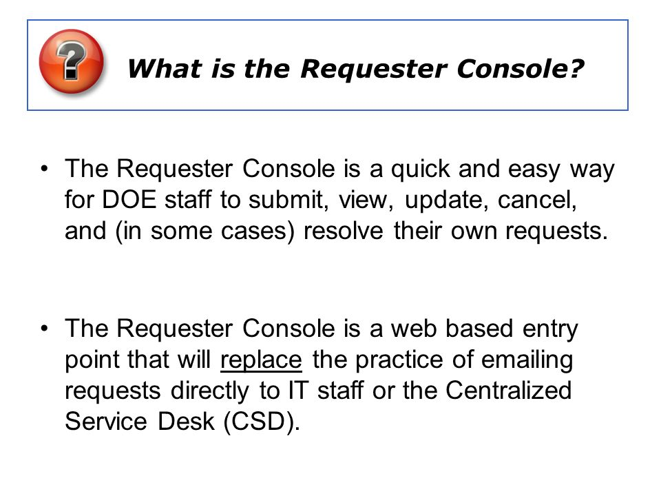 What is the Requester Console