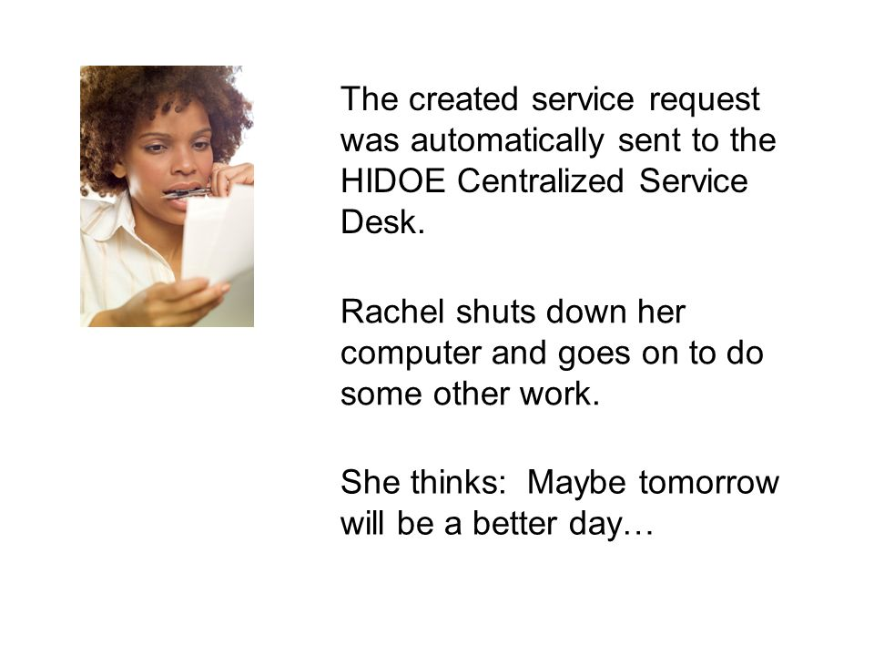 The created service request was automatically sent to the HIDOE Centralized Service Desk.