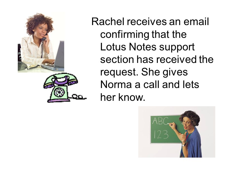 Rachel receives an email confirming that the Lotus Notes support section has received the request.