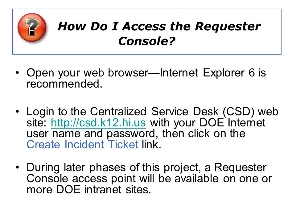 How Do I Access the Requester Console