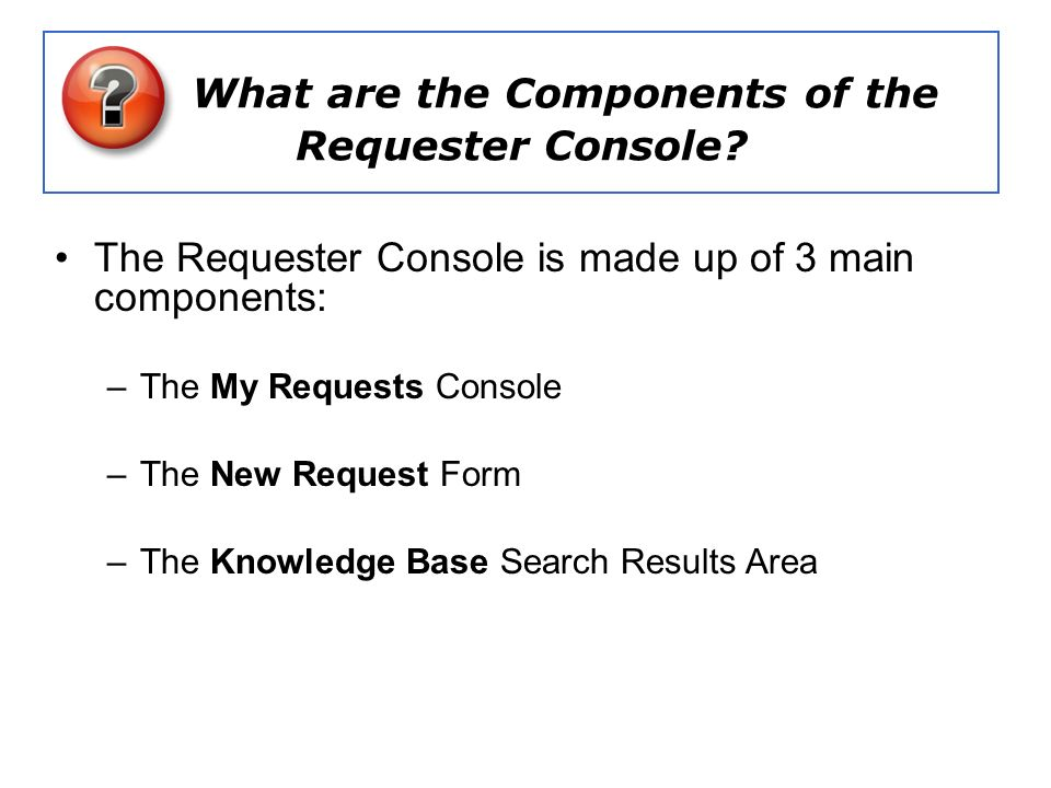 What are the Components of the Requester Console