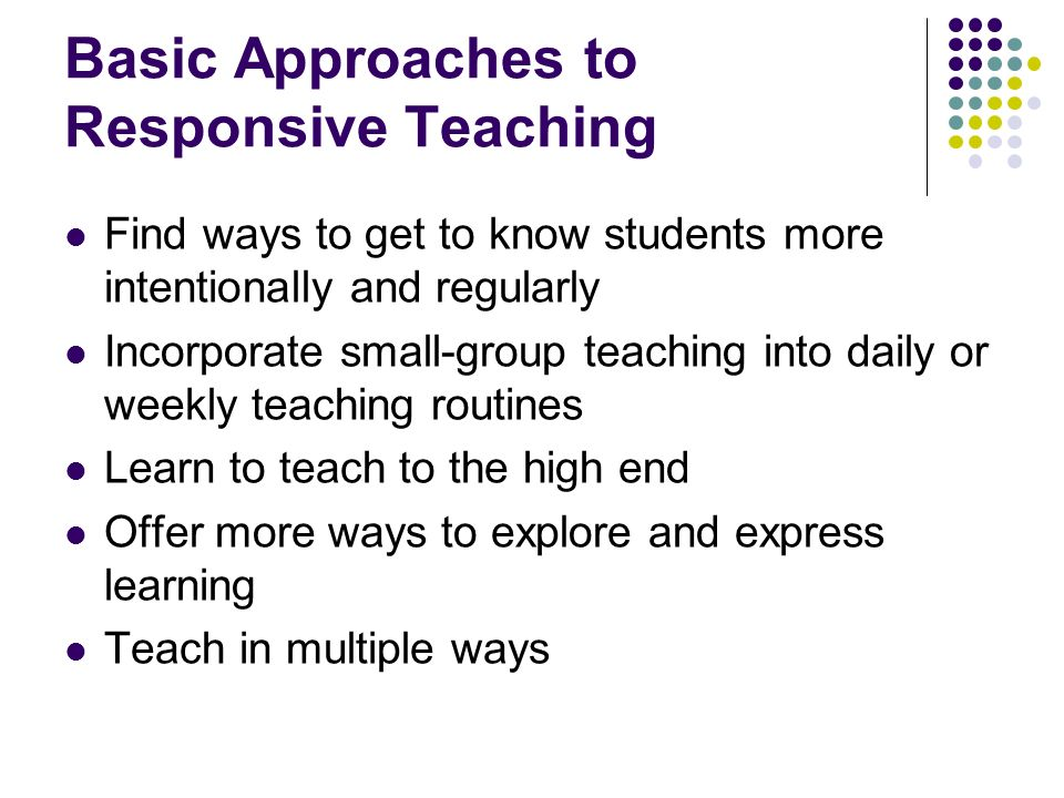 Basic Approaches to Responsive Teaching