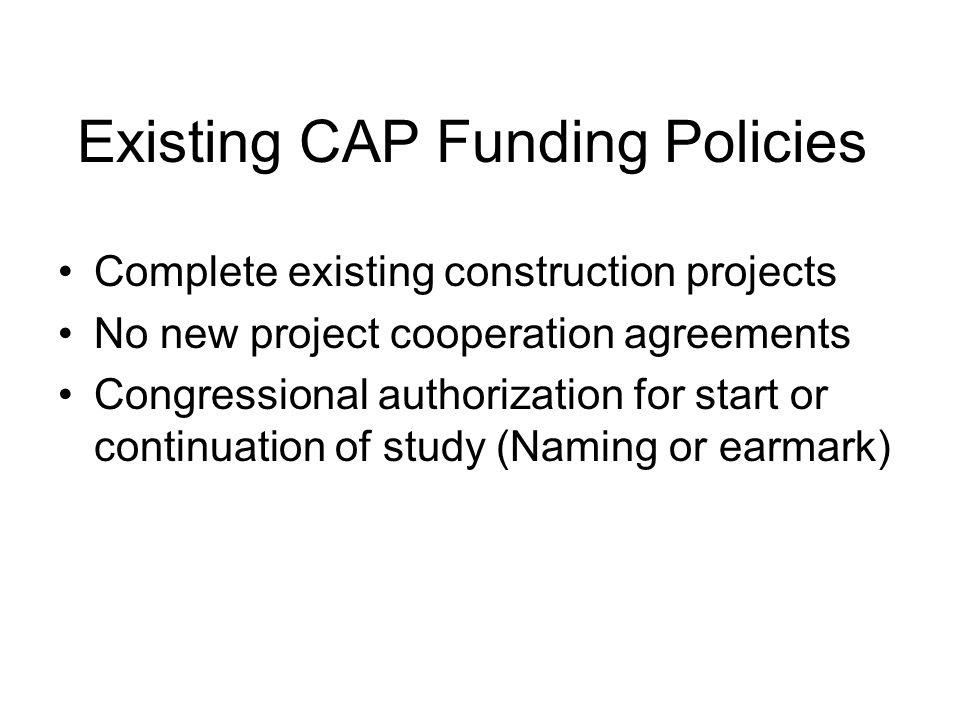 Existing CAP Funding Policies