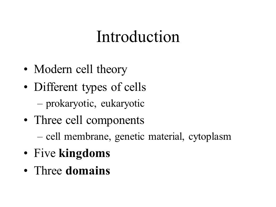 Introduction Modern cell theory Different types of cells