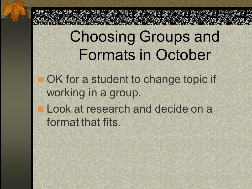 Choosing Groups and Formats in October