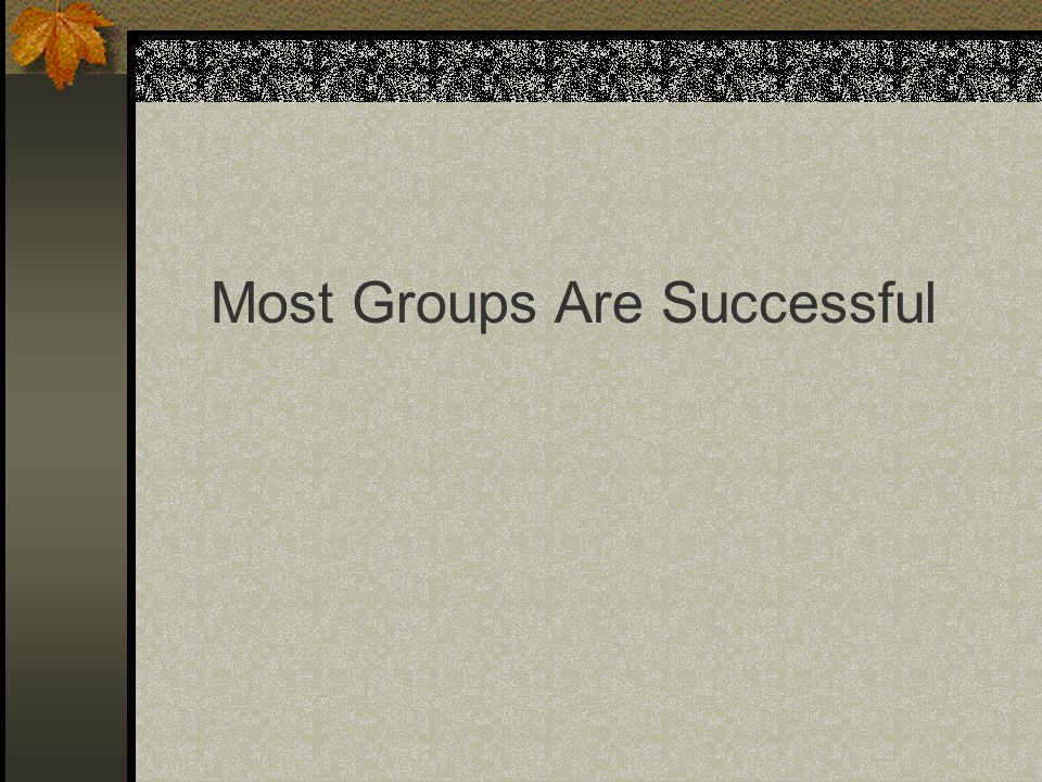 Most Groups Are Successful