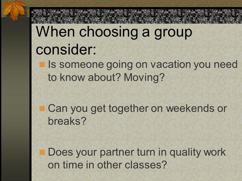 When choosing a group consider: