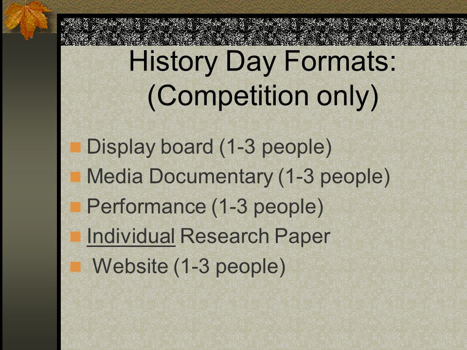 History Day Formats: (Competition only)