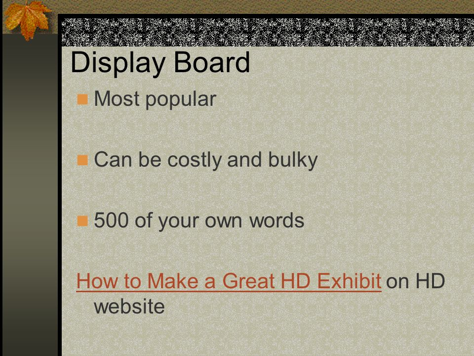 Display Board Most popular Can be costly and bulky