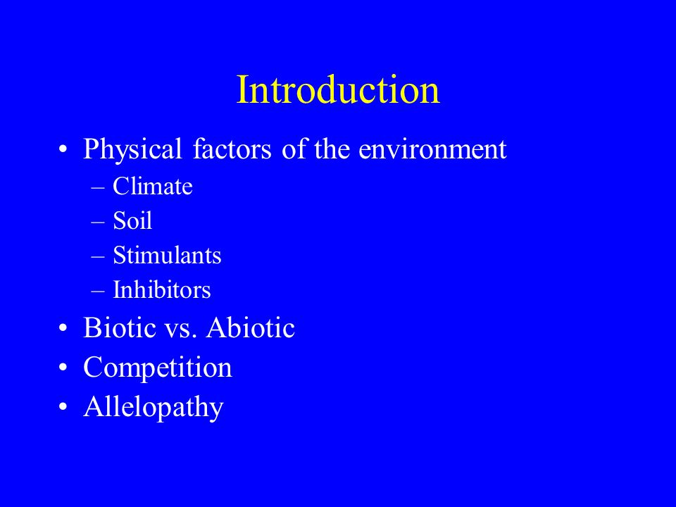 Introduction Physical factors of the environment Biotic vs. Abiotic