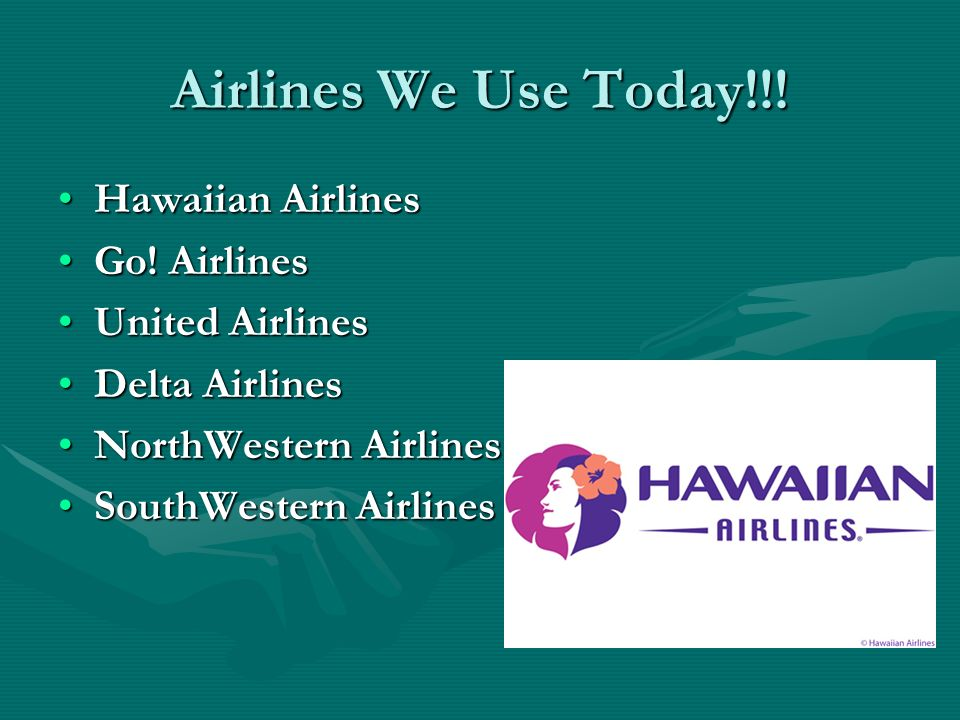 Airlines We Use Today!!! Hawaiian Airlines Go! Airlines