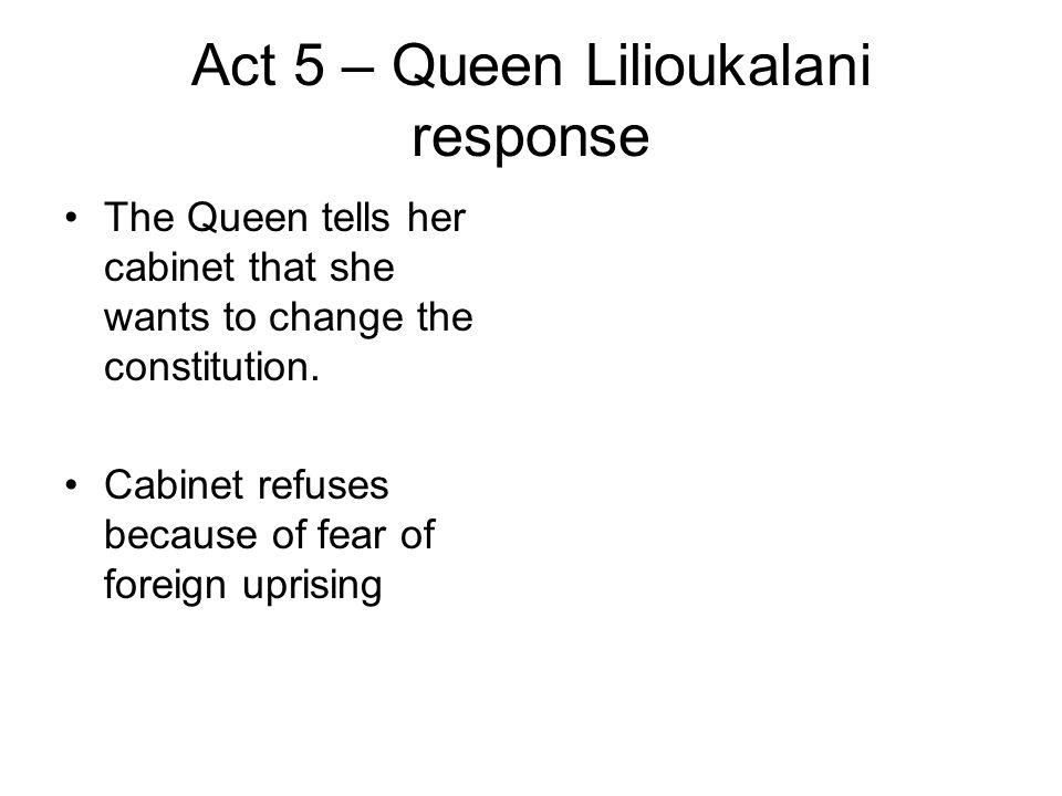 Act 5 – Queen Lilioukalani response