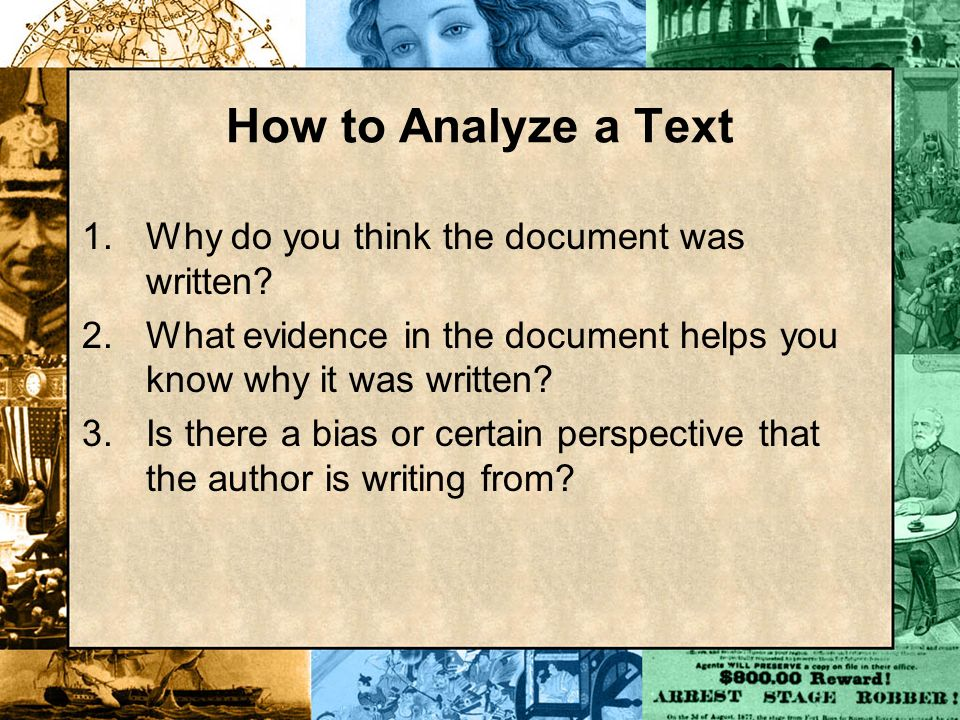 How to Analyze a Text Why do you think the document was written
