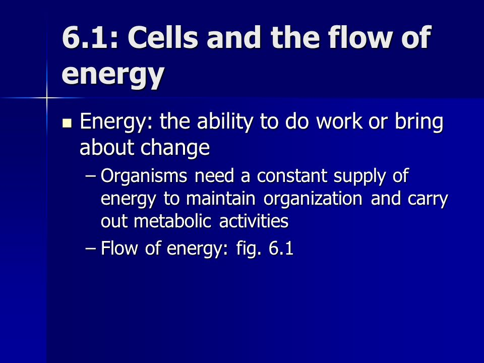 6.1: Cells and the flow of energy