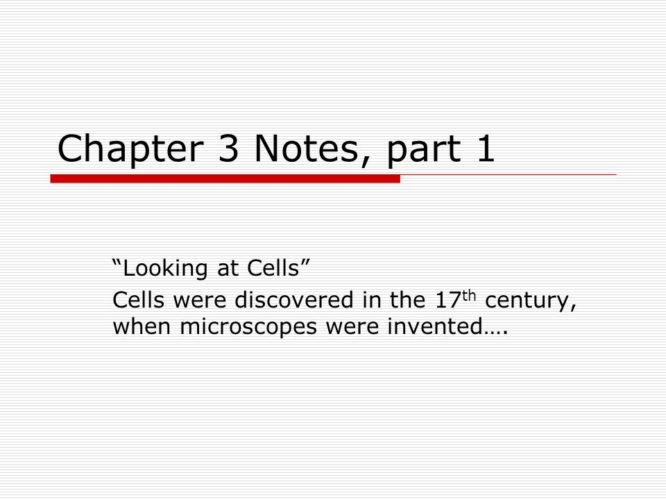 Chapter 3 Notes, part 1 Looking at Cells